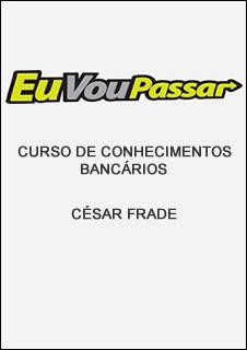 conhebancarios Download   Curso de Conhecimentos Bancários César Frade