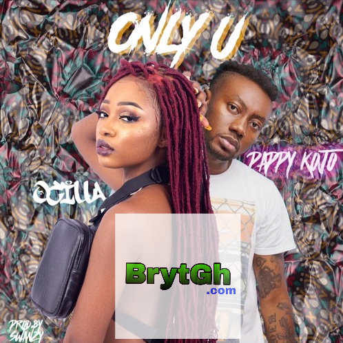 Ocilla feat. Pappy Kojo – Only You, BrytGh.Com
