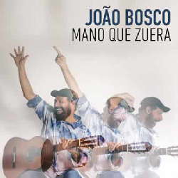 CD João Bosco - Mano Que Zuera (Torrent) download