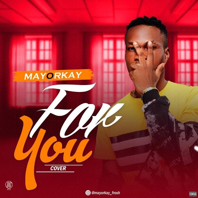 [Music] Mayorkay - for You (Cover)    @Mayorkay_frosh   @sayflexxyb