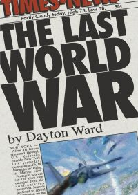 The Last World War  By Dayton Ward