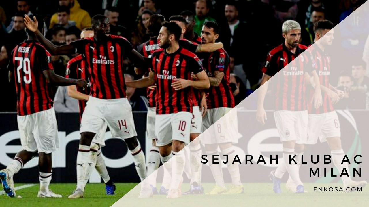 Milanisti Wajib Tahu Sejarah Klub AC Milan