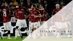 Sejarah Klub AC Milan Milanisti Wajib Tahu