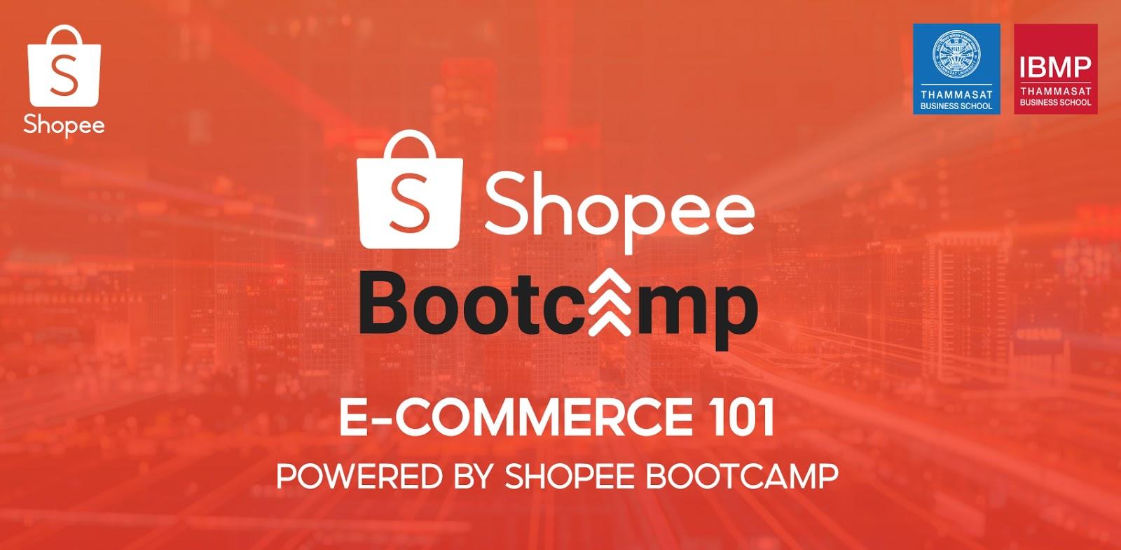 Shopee Bootcamp ขยายช่องทางติดอาวุธด้าน e-commerce ให้ผู้ประกอบการรุ่นใหม่ร่วมมือกับสถาบันการศึกษาชั้นนำ เปิดตัวโครงการพิเศษ E-commerce 101 powered by Shopee Bootcamp