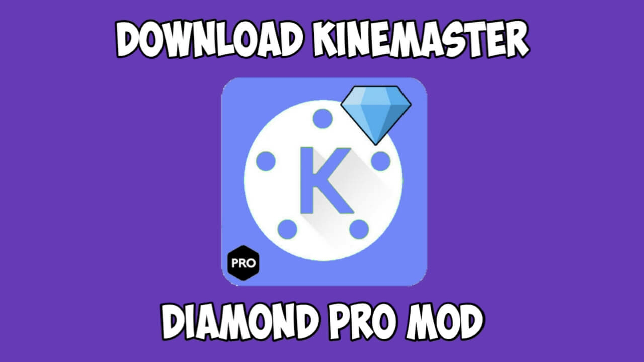 download kinemaster pro mod versi terbaru