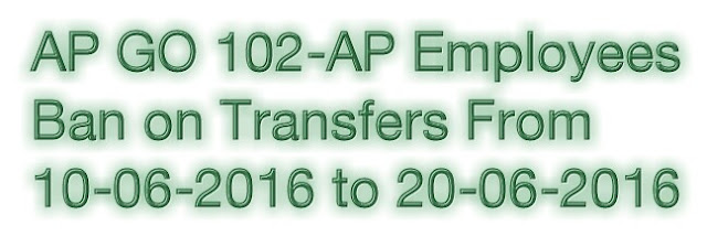 ap go 102 employees transfers schedule notification