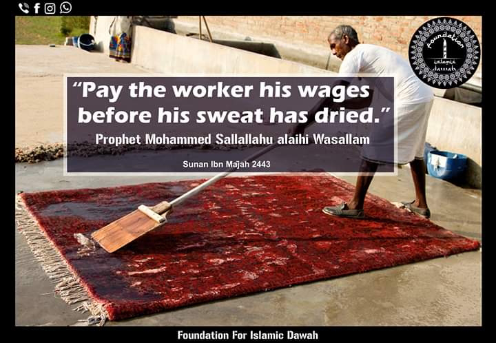 Pay the worker his wages before his sweet has dried...