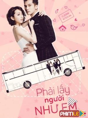 Phim Phải Lấy Người Như Em - Marry Me, Or Not (2015)