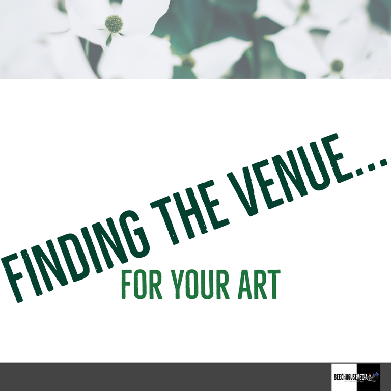 finding the right venue for my art