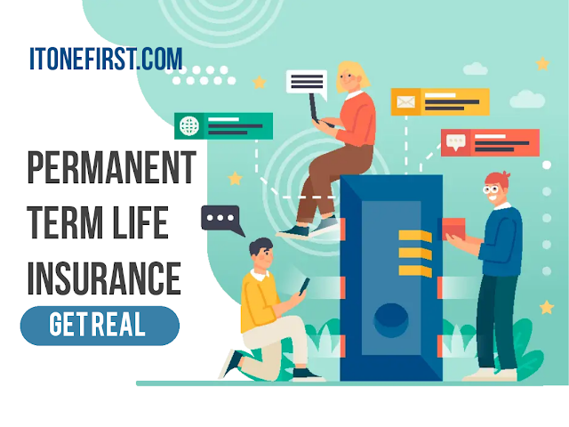 Permanent Term Life Insurance - Get Real