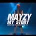 VIDEO: Mayzy – My Story   @Afritunes_ng