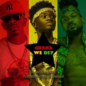 Download Song: Kuami Eugene – Ghana We Dey feat. Shatta Wale & Samini. Mp3