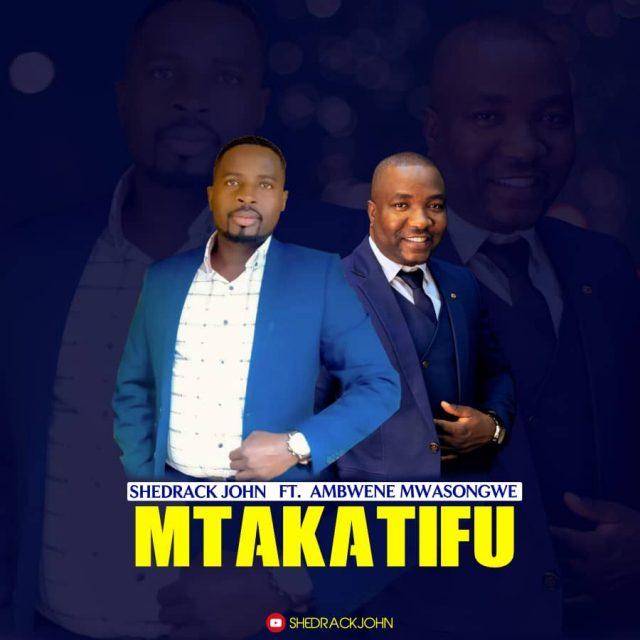 AUDIO | Shedrack John Ft. Ambwene Mwasongwe - Mtakatifu | Mp3 DOWNLOAD