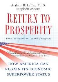 Return to Prosperity By Arthur B. Laffer