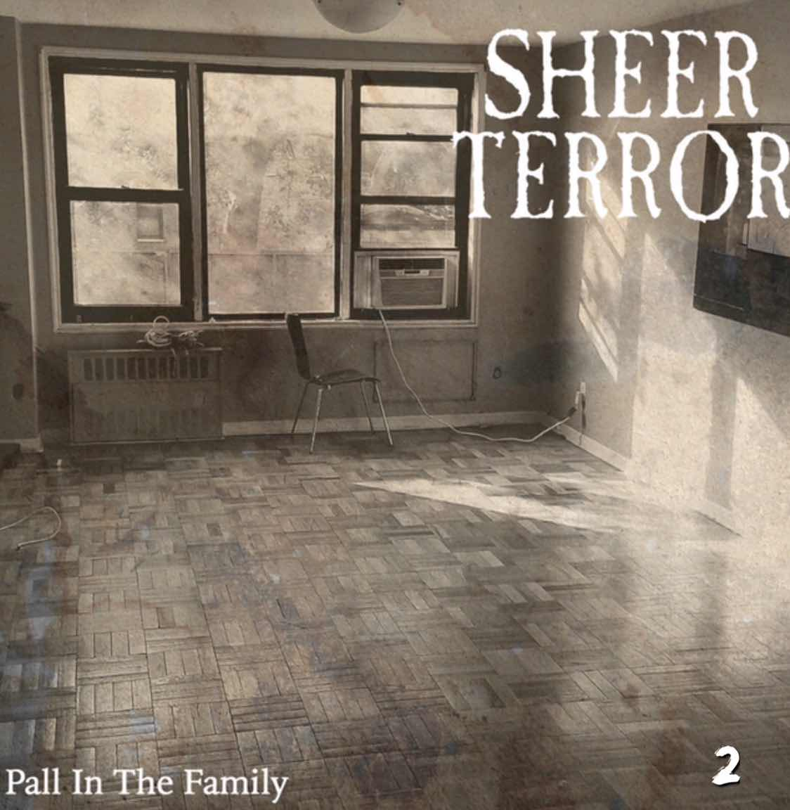 """Sheer Terror """"Pall In The Family"""""""