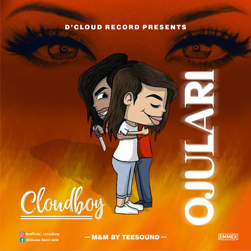 321lambas Music || Download Cloudboy - Ojulari - WWW 321LAMBAS COM