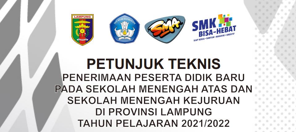 Petunjuk Teknis atau Juknis PPDB SMAN SMKN Provinsi Lampung Tahun Pelajaran 2021/2022