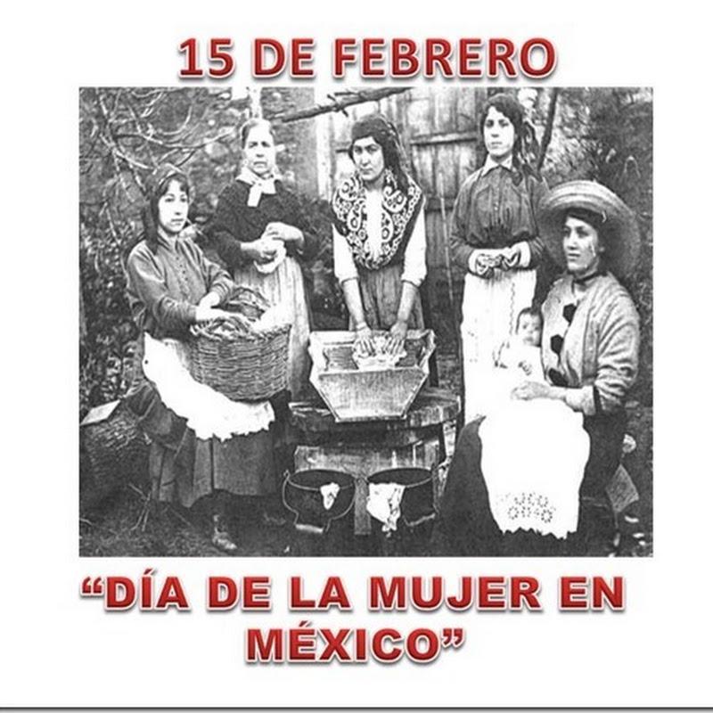 Día de la mujer mexicana 15 de febrero