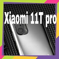Prix et Caractéristiques du Xiaomi 11T Pro avec Design, Écran et Audio