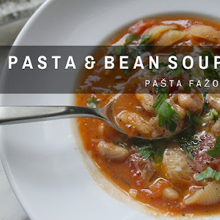 Pasta and Bean Soup {Pašta Fažol}