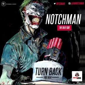 Free Beat: Notchman – Turn Back | @notchman1