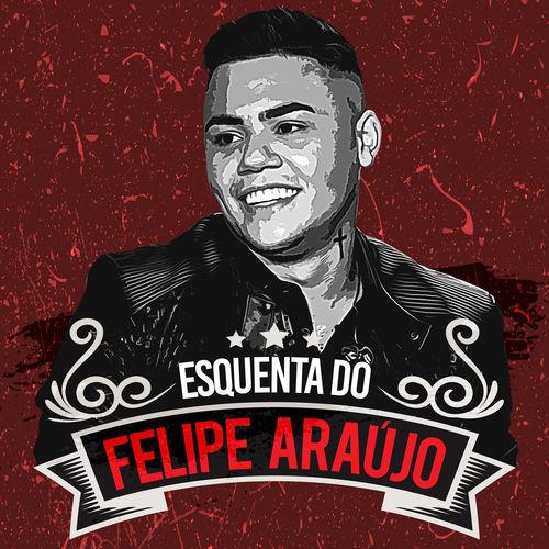 Felipe Araújo – EP Esquenta do Felipe Araújo 2018