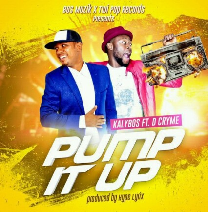 Kalybos ft D-Cryme – Pump it up (Prod. by Hype Lyrix)