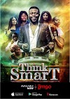 Ghanaian Movie - (THINK SMART) Produced By: Patricia Osei Boateng Is Now Premiering On The (AMGO APP).
