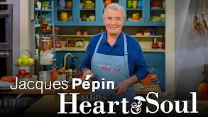 Jacques Pépin: Heart & Soul thumbnail