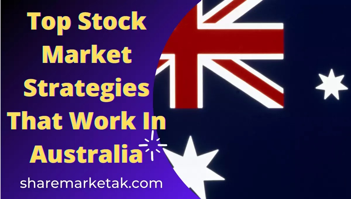 Top Stock Market Strategies That Work In Australia