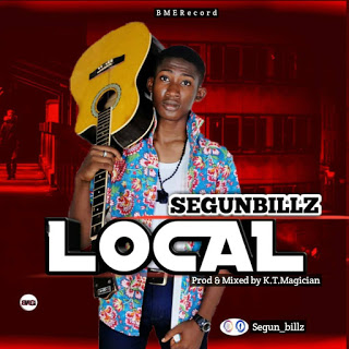 Download Music: Segun Billz Local