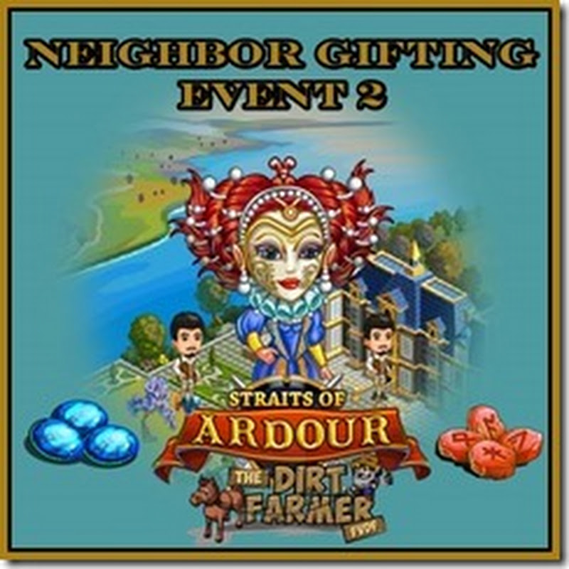 Farmville Straits of Ardour Farm Neighbour Gifting Event 2