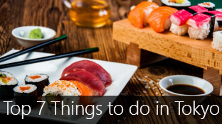 Top 7 Things to do in Tokyo