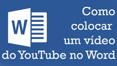 Como colocar um vídeo do YouTube no Ms Word