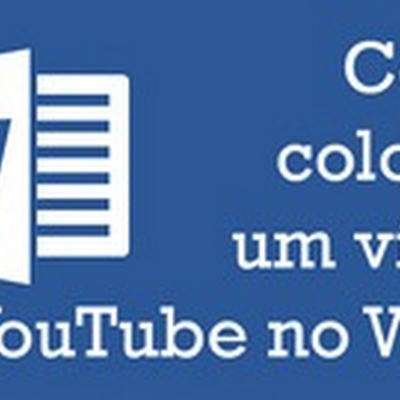 Como colocar um video do YouTube no Word