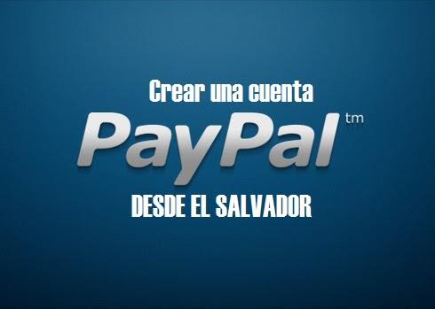¿Cómo crear una cuenta PayPal desde El Salvador?