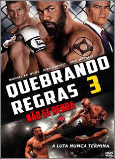 Download - Quebrando Regras 3: Não Se Rendam (2016) Torrent BRRip Blu-Ray 720p / 1080p Dual Áudio