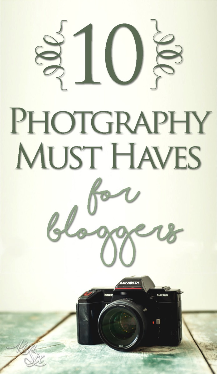 10 Photography Must Haves if you are a blogger.  Kick up your photos a notch with these essential photography supplies..jpg