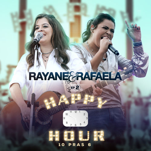 Rayane & Rafaela - Happy Hour 10 Pras 6 (EP 2) (Ao Vivo)
