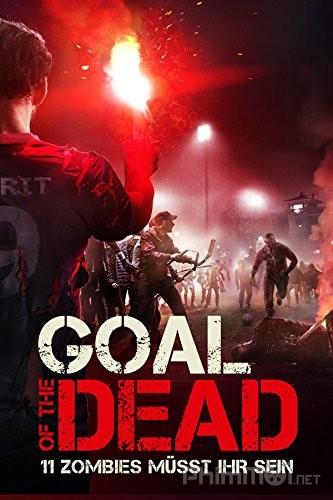 Mục Tiêu Của Người Chết - Goal of the Dead (2015)