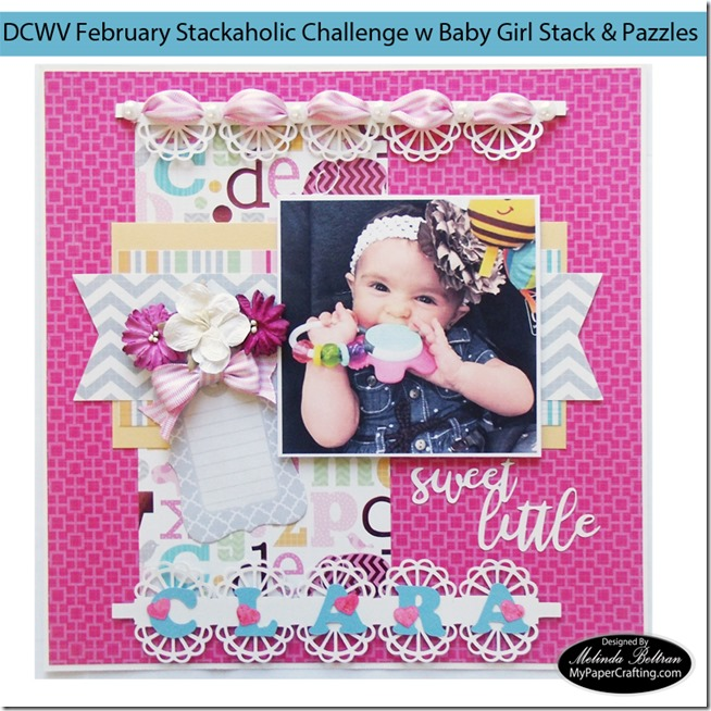 DCWV Baby Girl Stack w Pazzles Stackaholic Challenge Scrapbook Layout Idea