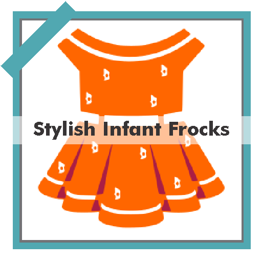 600+ Stylish Infant (Baby) Frocks Design Offline Android APK Download Free By Fashionable Feature Project