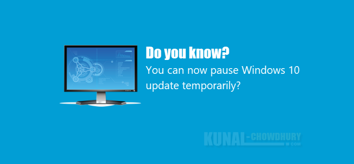 How to pause your Windows 10 updates temporarily (www.kunal-chowdhury.com)
