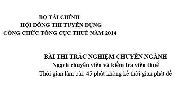 Đáp án đề thi công chức thuế năm 2014 (môn chuyên ngành trắc nghiệm)