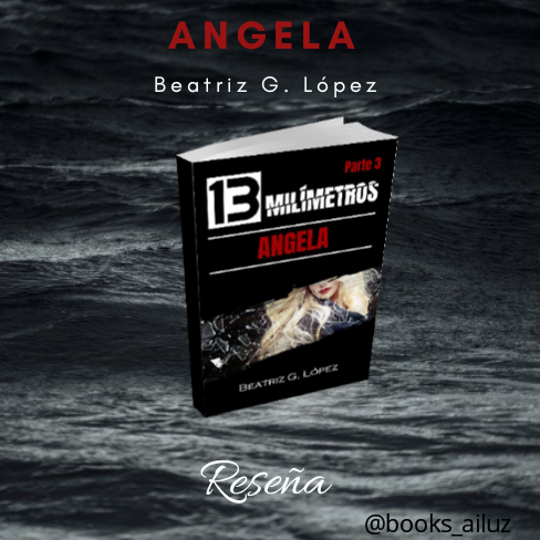 """Angela. —""""13 Milímetros"""".— Beatriz G. López"""