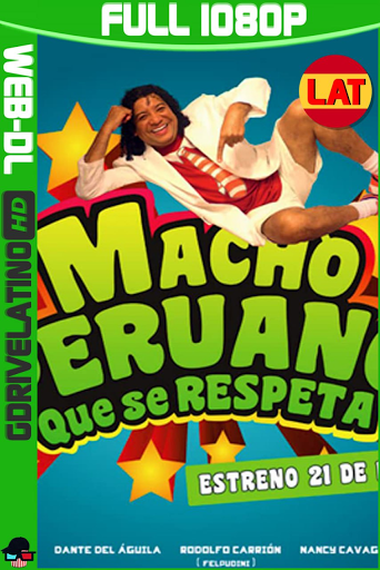 Macho Peruano que se Respeta (2015) WEB-DL AMZN 1080p Latino-Ingles MKV