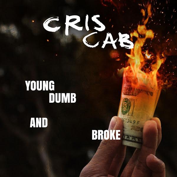 Cris Cab - Young Dumb & Broke - Single  Cover