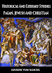 Adolph von Menzel - Historical And Literary Studies Pagan Jewish And Christian