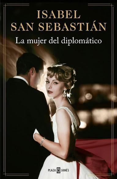 La mujer del diplomático (Isabel San Sebastian)