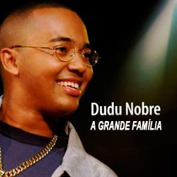 Download Dudu Nobre - A Grande Família